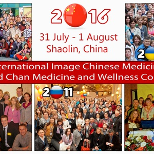 6thInternational Image Chinese Medicine and 1st World Chan Medicine and Wellness Conference Shaolin, China 31 July - 1 August, 2016